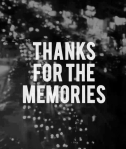 Image of the words 'thank for the memories'